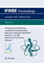 4th International Workshop on Wearable and Implantable Body Sensor Networks (BSN 2007)