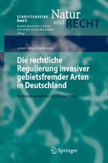 Die rechtliche Regulierung invasiver gebietsfremder Arten in Deutschland