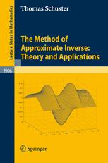 The Method of Approximate Inverse: Theory and Applications
