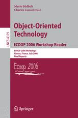 Object-Oriented Technology. ECOOP 2006 Workshop Reader