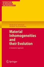 Material Inhomogeneities and their Evolution
