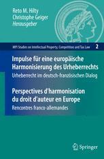 Impulse für eine europäische Harmonisierung des Urheberrechts/Perspectives d'harmonisation du droit d'auteur en Europe