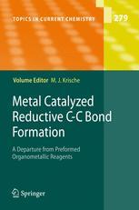 Metal Catalyzed Reductive C–C Bond Formation
