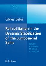 Rehabilitation in the dynamic stabilization of the lumbosacral spine