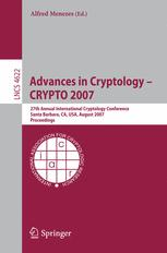 Advances in Cryptology - CRYPTO 2007
