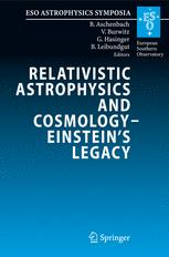 Relativistic Astrophysics Legacy and Cosmology – Einstein's