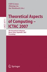 Theoretical Aspects of Computing – ICTAC 2007
