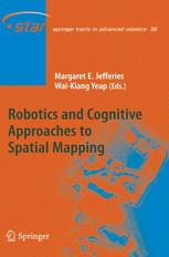 Robotics and Cognitive Approaches to Spatial Mapping