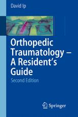 Orthopedic Traumatology - A Resident's Guide