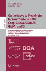 On the Move to Meaningful Internet Systems 2007: CoopIS, DOA, ODBASE, GADA, and IS