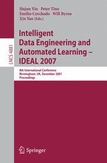 Intelligent Data Engineering and Automated Learning - IDEAL 2007