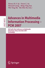 Advances in Multimedia Information Processing – PCM 2007
