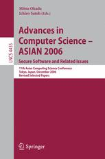 Advances in Computer Science - ASIAN 2006. Secure Software and Related Issues
