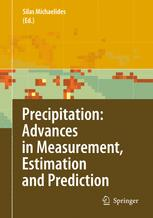 Precipitation: Advances in Measurement, Estimation and Prediction