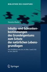 Inhalts- und Schrankenbestimmungen des Grundeigentums zum Schutz der natürlichen Lebensgrundlagen