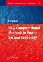 New Computational Methods in Power System Reliability