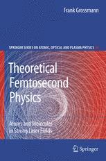 Theoretical Femtosecond Physics