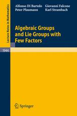 Algebraic Groups and Lie Groups with Few Factors