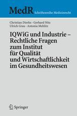 IQWiG und Industrie — Rechtliche Fragen zum Institut für Qualität und Wirtschaftlichkeit im Gesundheitswesen