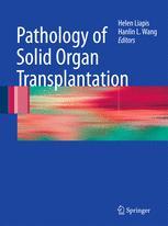 Pathology of Solid Organ Transplantation