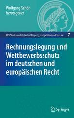 Rechnungslegung und Wettbewerbsschutz im deutschen und europäischen Recht