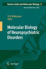 Molecular Biology of Neuropsychiatric Disorders