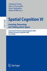 Spatial Cognition VI. Learning, Reasoning, and Talking about Space