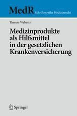 Medizinprodukte als Hilfsmittel in der gesetzlichen Krankenversicherung
