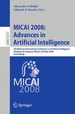 MICAI 2008: Advances in Artificial Intelligence