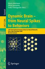 Dynamic Brain - from Neural Spikes to Behaviors