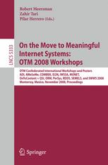 On the Move to Meaningful Internet Systems: OTM 2008 Workshops