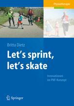 Let's sprint, let's skate. Innovationen im PNF-Konzept