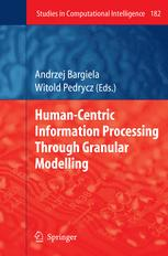 Human-Centric Information Processing Through Granular Modelling