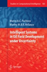 Intelligent Systems in Oil Field Development under Uncertainty