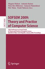 SOFSEM 2009: Theory and Practice of Computer Science