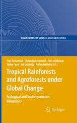 Tropical Rainforests and Agroforests under Global Change
