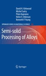 Semi-solid Processing of Alloys