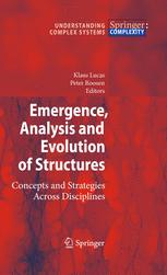 Emergence, Analysis and Evolution of Structures