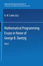Mathematical Programming Essays in Honor of George B. Dantzig Part I
