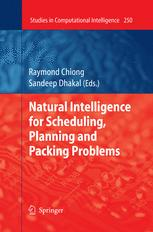 Natural Intelligence for Scheduling, Planning and Packing Problems