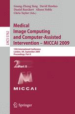 Medical Image Computing and Computer-Assisted Intervention – MICCAI 2009