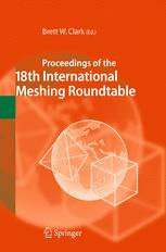 Proceedings of the 18th International Meshing Roundtable