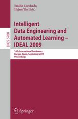 Intelligent Data Engineering and Automated Learning - IDEAL 2009