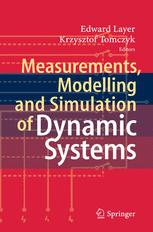 Measurements, Modelling and Simulation of Dynamic Systems