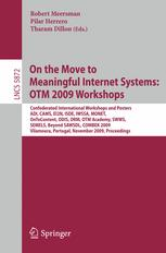 On the Move to Meaningful Internet Systems: OTM 2009 Workshops
