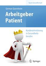 Arbeitgeber Patient – Kundenorientierung in Gesundheitsberufen