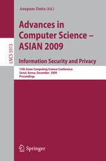 Advances in Computer Science - ASIAN 2009. Information Security and Privacy