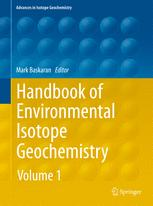 Handbook of Environmental Isotope Geochemistry