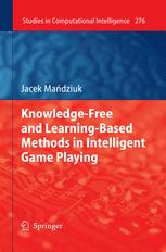 Knowledge-Free and Learning-Based Methods in Intelligent Game Playing