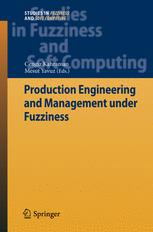 Production Engineering and Management under Fuzziness